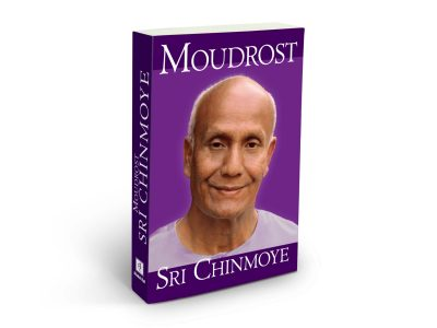 Moudrost Sri Chinmoye - Sri Chinmoy