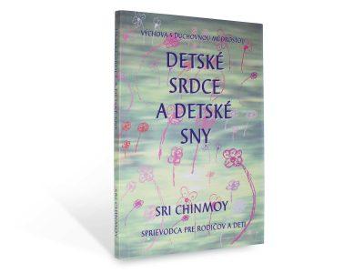 Detské srdce a detské sny - Sri Chinmoy