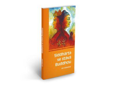 Siddhárta se stává Buddhou - Sri Chinmoy