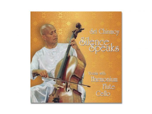 Silence Speaks - Sri Chinmoy