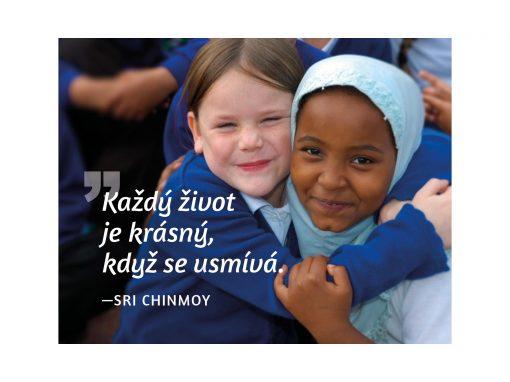 Každý život je krásný, když se usmívá - Sri Chinmoy