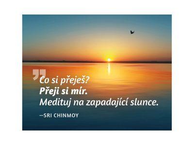 Co si přeješ? Přeji si mír. Medituj na zapadající slunce - Sri Chinmoy