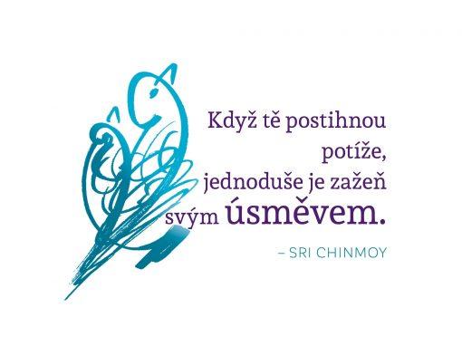 Když tě postihnou potíže, jednoduše je zažeň svým úsměvem - Sri Chinmoy