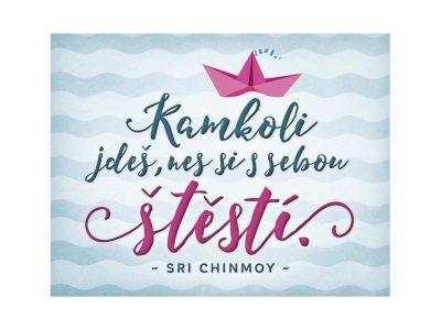 Kamkoliv jdeš, nes si s sebou štěstí - Sri Chinmoy