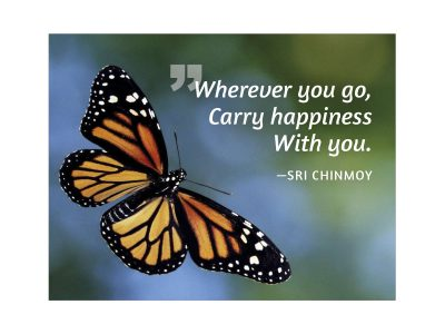 Wherever you go, carry happiness with you - Sri Chinmoy